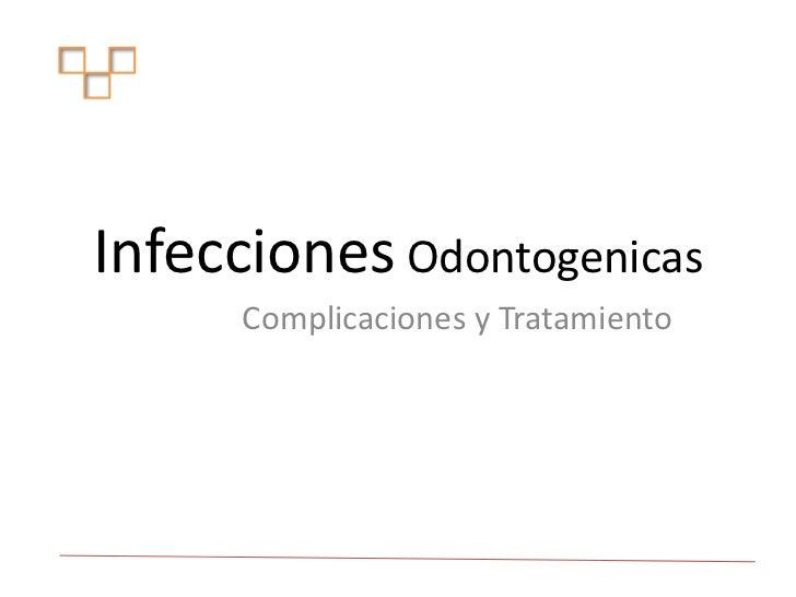 Infecciones Odontogenicas<br />Complicaciones y Tratamiento<br />