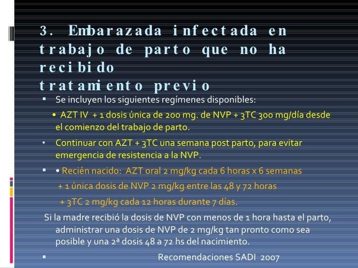 3. Embarazada infectada en trabajo de parto que no ha recibido tratamiento previo <ul><li>Se incluyen los siguientes regím...