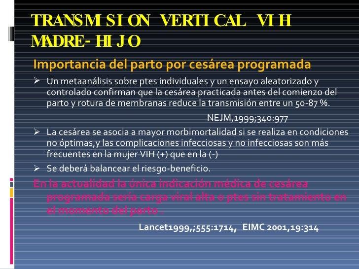 TRANSMISION VERTICAL VIH MADRE-HIJO <ul><li>Importancia del parto por cesárea programada </li></ul><ul><li>Un metaanálisis...