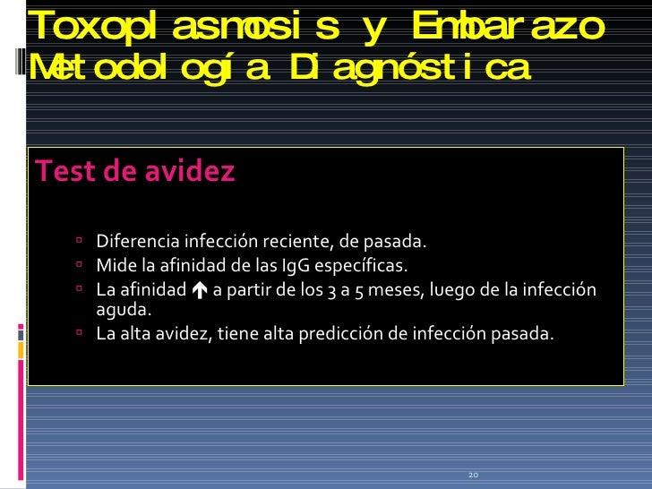 Toxoplasmosis y Embarazo Metodología Diagnóstica <ul><li>Test de avidez </li></ul><ul><ul><li>Diferencia infección recient...