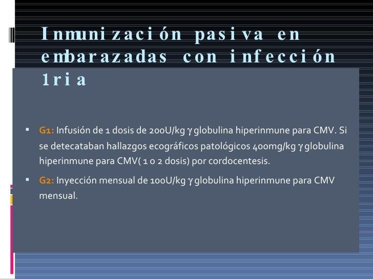 Inmunización pasiva en embarazadas con infección 1ria <ul><li>G1:  Infusión de 1 dosis de 200U/kg    globulina hiperinmun...
