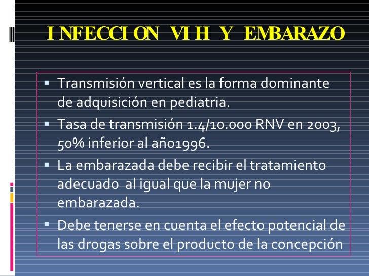INFECCION VIH Y EMBARAZO <ul><li>Transmisión vertical es la forma dominante de adquisición en pediatria. </li></ul><ul><li...