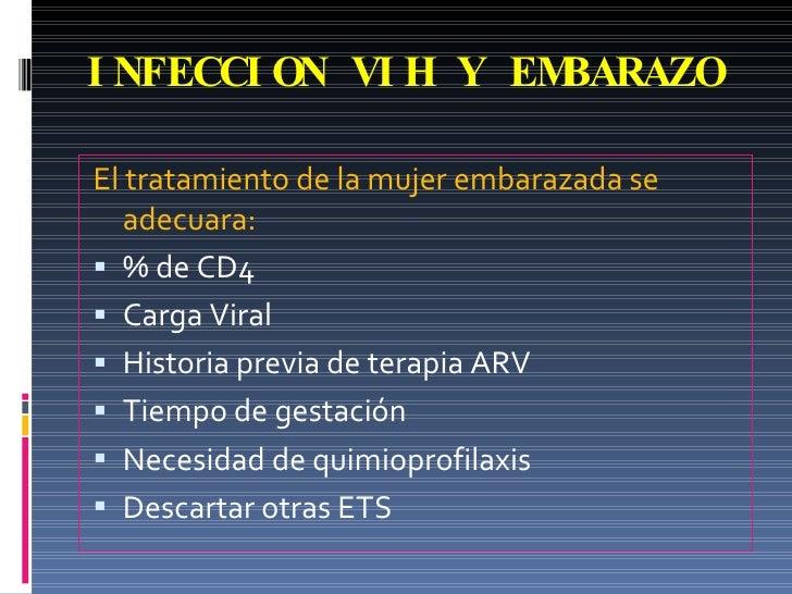 INFECCION VIH Y EMBARAZO <ul><li>El tratamiento de la mujer embarazada se adecuara: </li></ul><ul><li>% de CD4 </li></ul><...