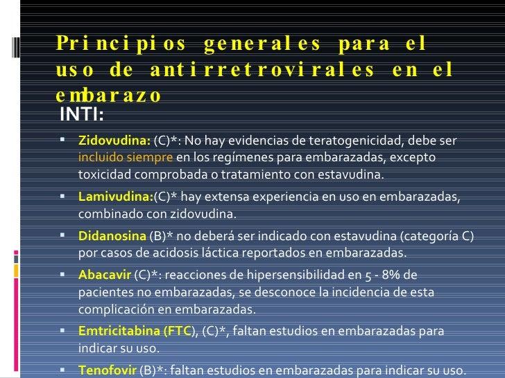 Principios generales para el uso de antirretrovirales en el embarazo <ul><li>INTI: </li></ul><ul><li>Zidovudina:  (C)*: No...