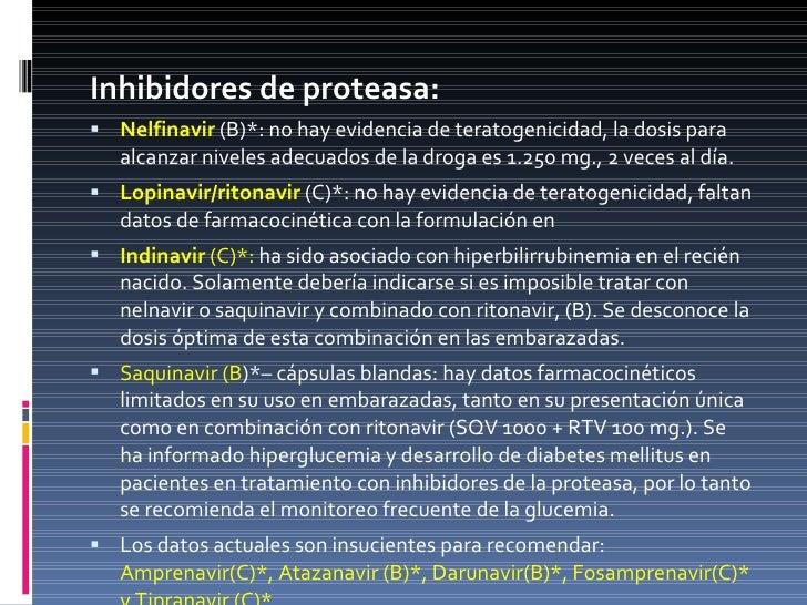 <ul><li>Inhibidores de proteasa: </li></ul><ul><li>Nelfinavir  (B)*: no hay evidencia de teratogenicidad, la dosis para al...