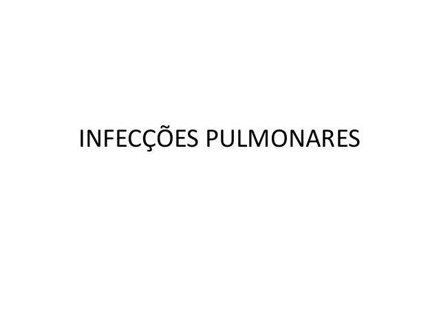 INFECÇÕES PULMONARES