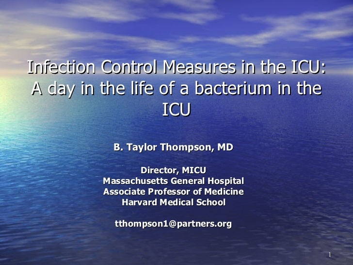 Infection Control Measures in the ICU: A day in the life of a bacterium in the                   ICU            B. Taylor ...
