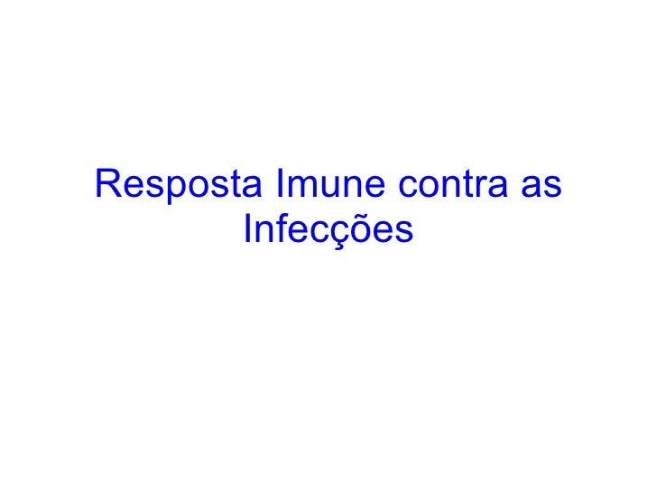 Resposta Imune contra as Infecções