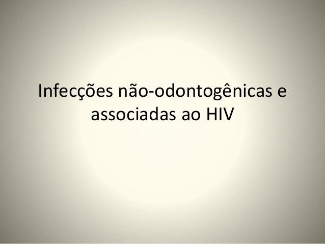 Infecções não-odontogênicas e associadas ao HIV