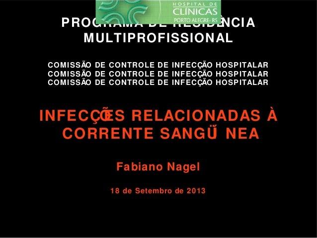 PROGRAMA DE RESIDÊNCIA MULTIPROFISSIONAL COMISSÃO DE CONTROLE DE INFECÇÃO HOSPITALAR COMISSÃO DE CONTROLE DE INFECÇÃO HOSP...