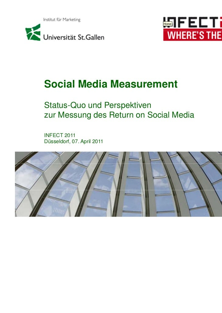 Social Media MeasurementStatus-Quo und Perspektivenzur Messung des Return on Social MediaINFECT 2011Düsseldorf, 07. April ...