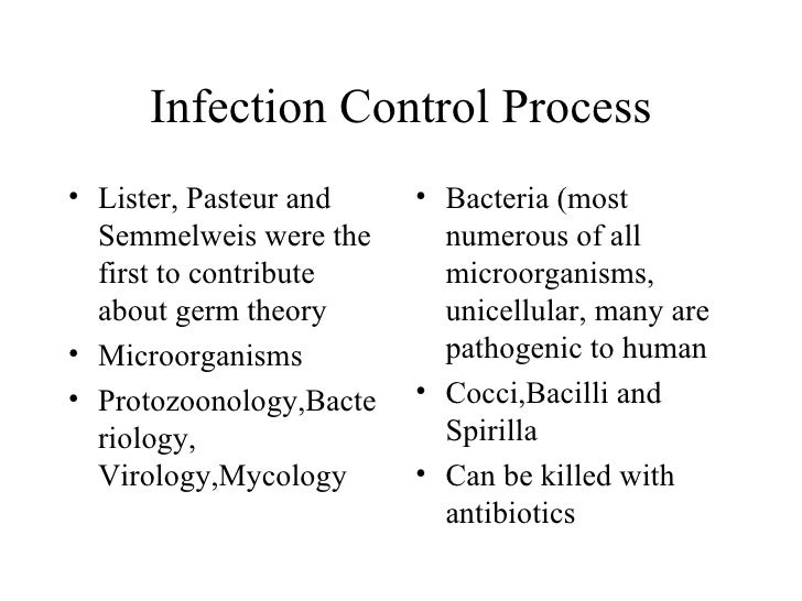 Infection Control Process <ul><li>Lister, Pasteur and Semmelweis were the first to contribute about germ theory </li></ul>...