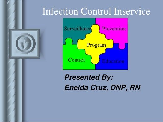 Infection Control Inservice     Surveillance    Prevention                Program      Control        Education     Presen...