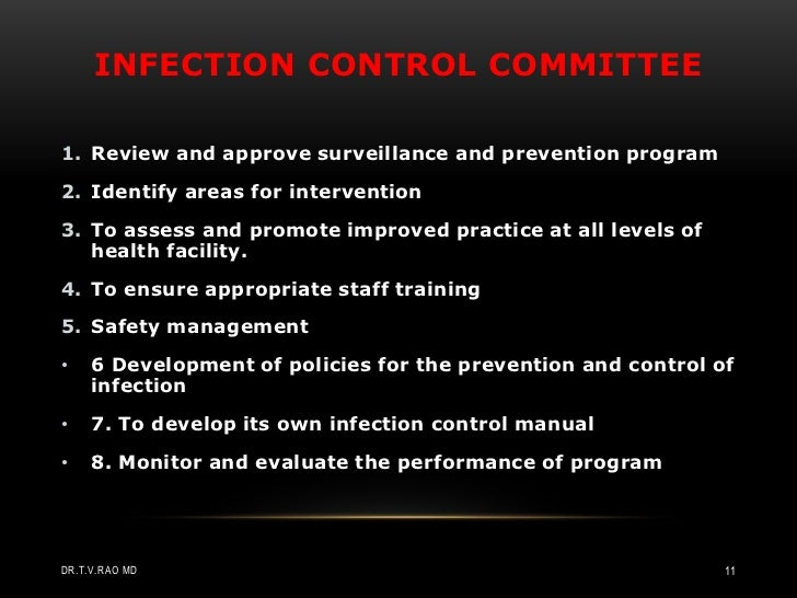 INFECTION CONTROL COMMITTEE1. Review and approve surveillance and prevention program2. Identify areas for intervention3. T...