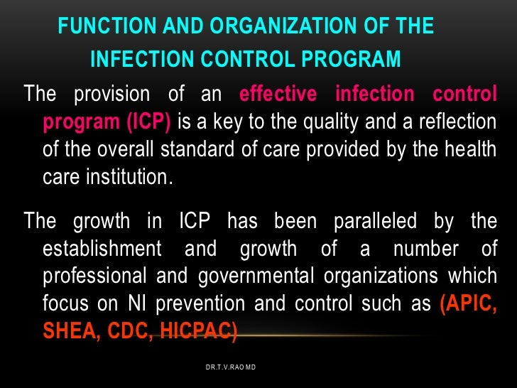 FUNCTION AND ORGANIZATION OF THE        INFECTION CONTROL PROGRAMThe provision of an effective infection control  program ...