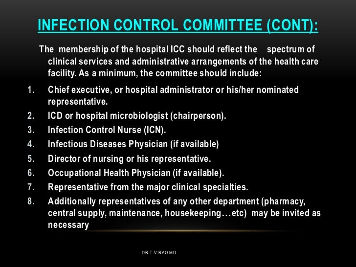 INFECTION CONTROL COMMITTEE (CONT):     The membership of the hospital ICC should reflect the spectrum of       clinical s...