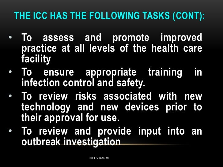 THE ICC HAS THE FOLLOWING TASKS (CONT):• To assess and promote improved  practice at all levels of the health care  facili...