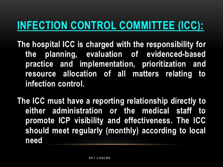 INFECTION CONTROL COMMITTEE (ICC):The hospital ICC is charged with the responsibility for  the planning, evaluation of evi...