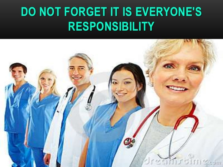 DO NOT FORGET IT IS EVERYONES          RESPONSIBILITYDR.T.V.RAO MD                      32