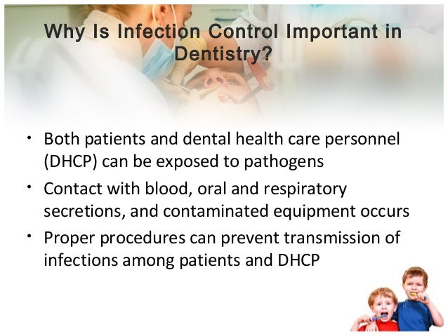 infection control and the dental practice As i concluded reading the centers for disease control and prevention's (cdc) summary of infection prevention practices in dental settings: basic expectations for safe care for the first time, i found myself thinking a more alluring title might have been an infection control primer for the time-constrained dental team.