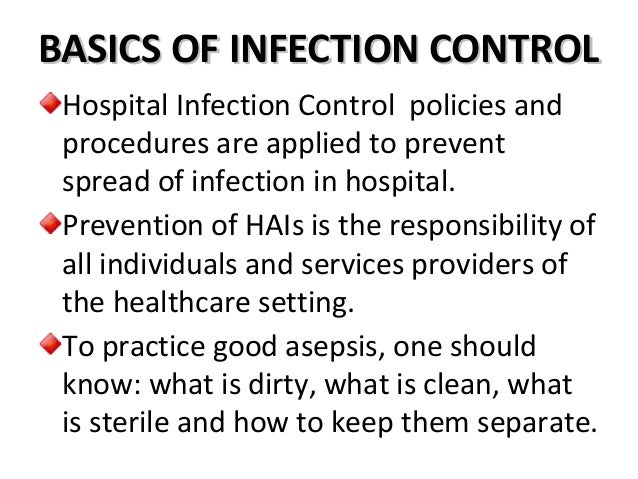 infection control procedures The prevention of infection in the health care setting remains a key goal for all health care personnel all health care establishments also have a need to.