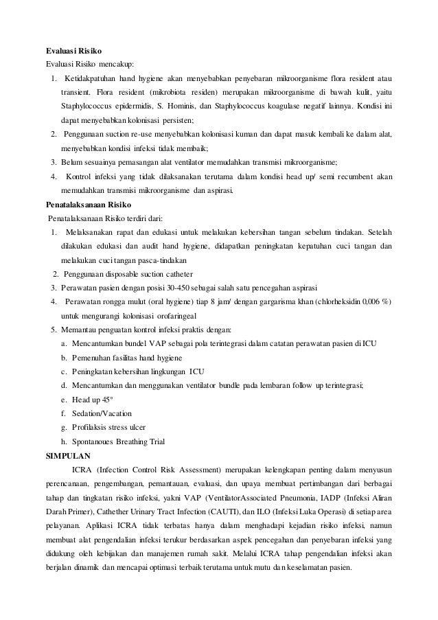 Evaluasi Risiko Evaluasi Risiko mencakup: 1. Ketidakpatuhan hand hygiene akan menyebabkan penyebaran mikroorganisme flora ...