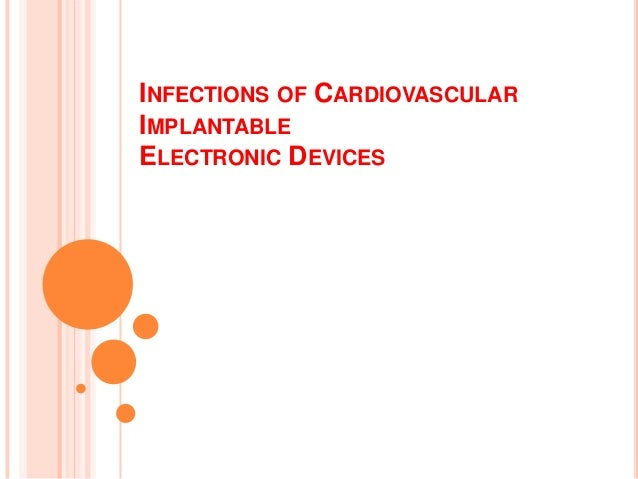 INFECTIONS OF CARDIOVASCULARIMPLANTABLEELECTRONIC DEVICES
