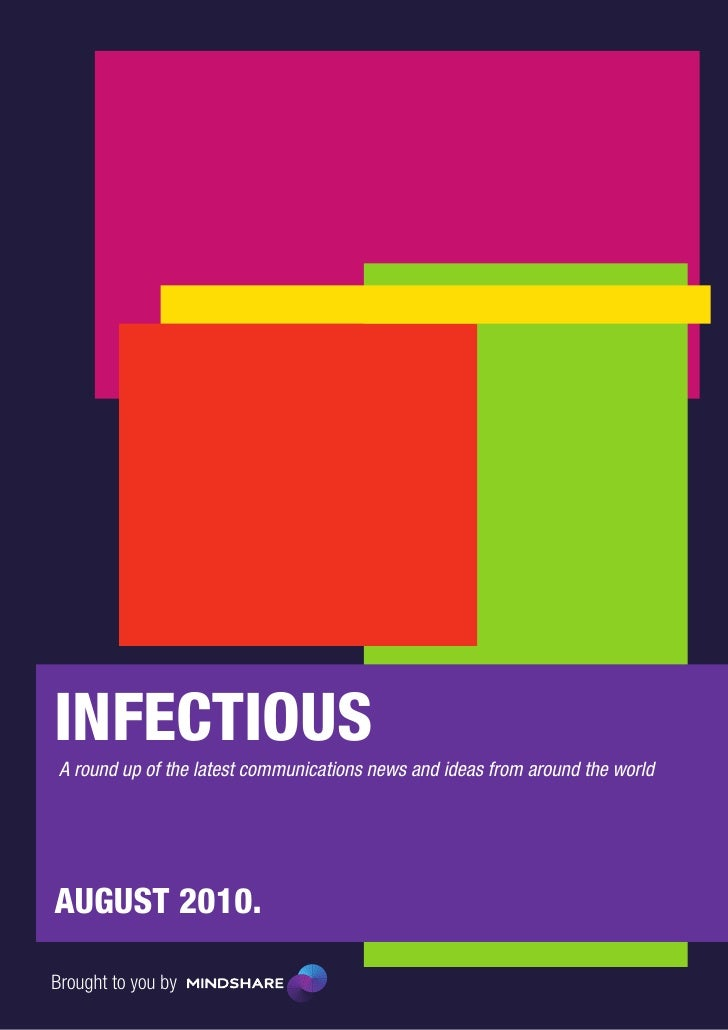 INFECTIOUS A round up of the latest communications news and ideas from around the worldAUGUST 2010.Brought to you by