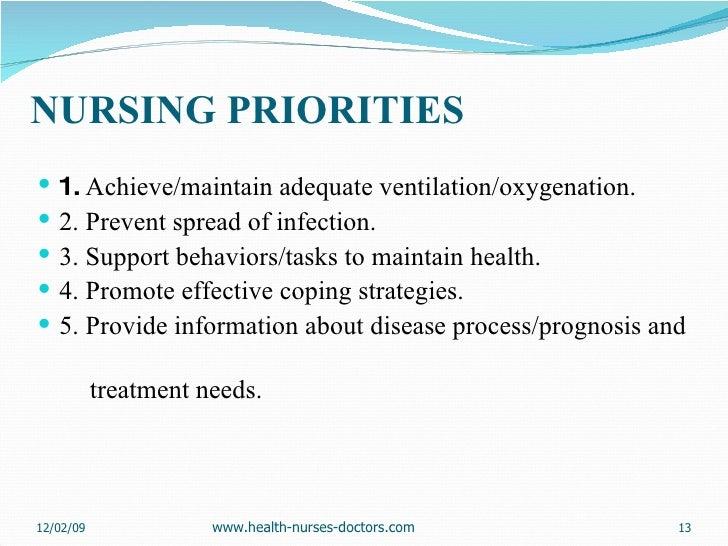 NURSING PRIORITIES <ul><li>1.  Achieve/maintain adequate ventilation/oxygenation. </li></ul><ul><li>2. Prevent spread of i...