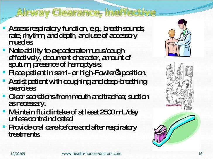 <ul><li>Assess respiratory function, e.g., breath sounds, rate, rhythm, and depth, and use of accessory muscles. </li></ul...