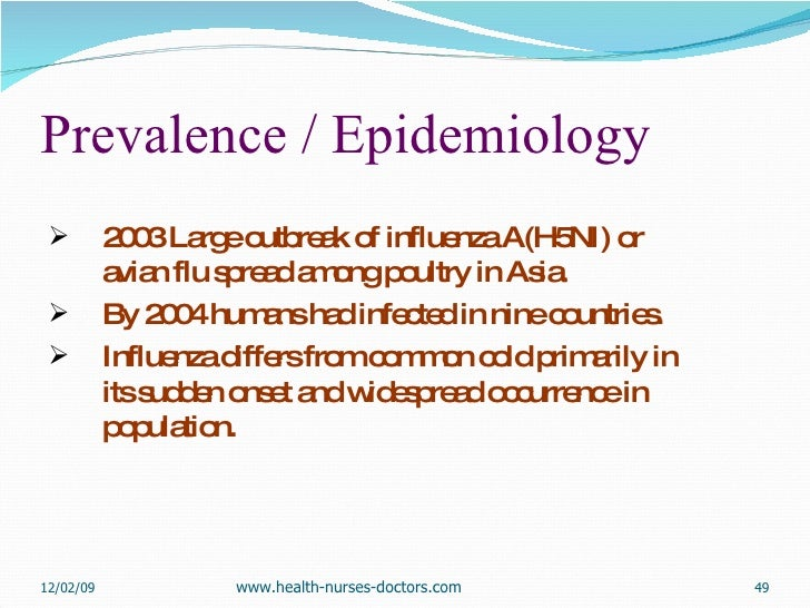 Prevalence / Epidemiology   <ul><li>2003 Large outbreak of influenza A(H5NI) or avian flu spread among poultry in Asia. </...