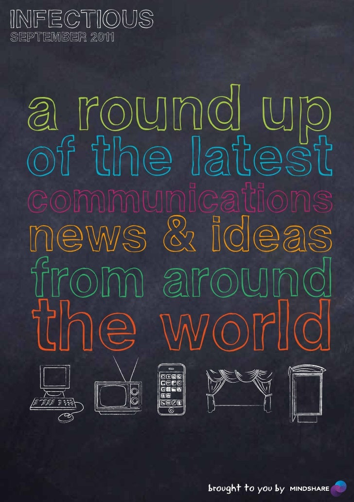 INFECTIOUSSEPTEMBER 2011  a round up  of the latest  communications  news & ideas  from around  the world                 ...