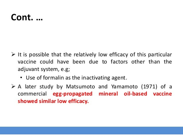 Cont. …  It is possible that the relatively low efficacy of this particular vaccine could have been due to factors other ...