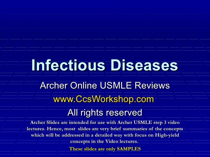 Infectious Diseases Archer Online USMLE Reviews www.CcsWorkshop.com   All rights reserved Archer Slides are intended for u...