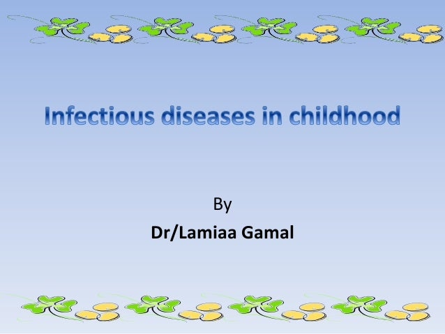 Infectious diseases in childhood