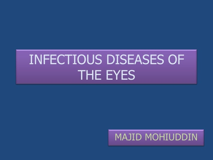 INFECTIOUS DISEASES OF       THE EYES            MAJID MOHIUDDIN