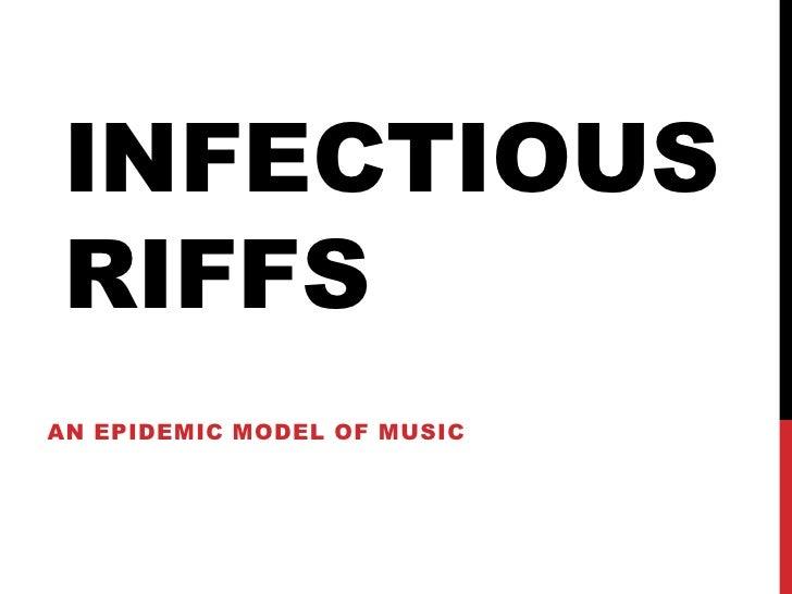INFECTIOUSRIFFSAN EPIDEMIC MODEL OF MUSIC