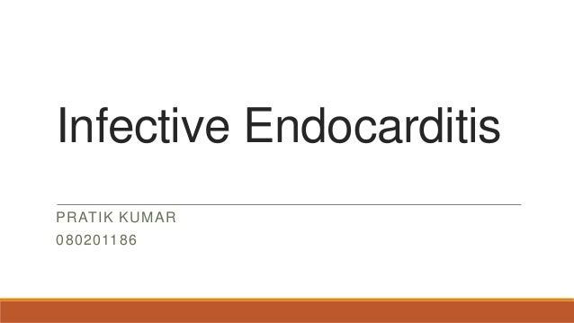 Infective EndocarditisPRATIK KUMAR080201186