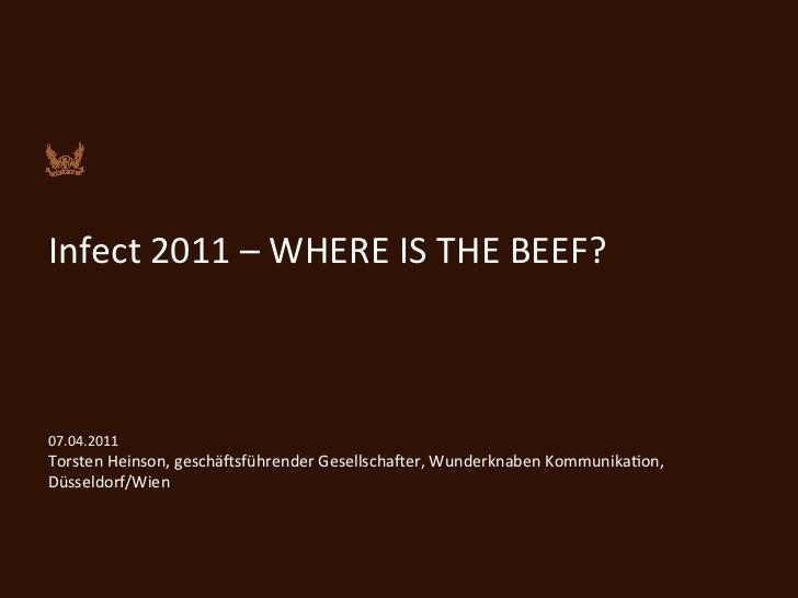 Infect 2011 – WHERE IS THE BEEF?    07.04.2011 Torsten Heinson, geschä@sführender Gesellsc...
