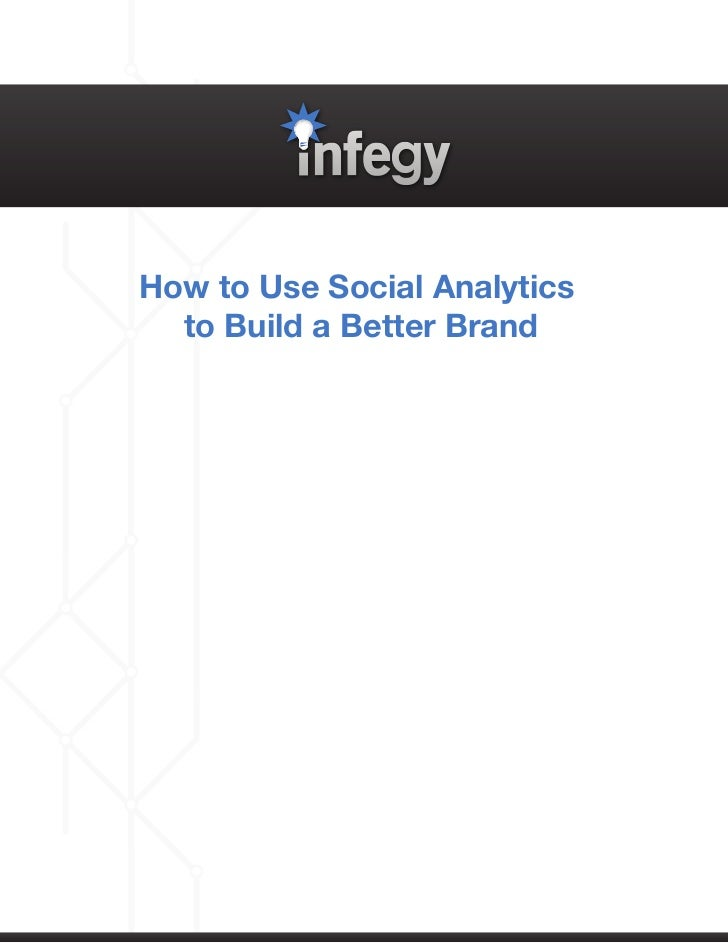 How to Use Social Analytics  to Build a Better Brand