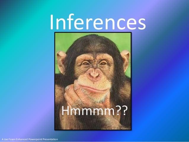 Inferences  Hmmmm?? A Joe Fasen Enhanced Powerpoint Presentation