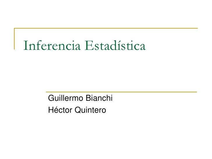 Inferencia Estadística    Guillermo Bianchi    Héctor Quintero
