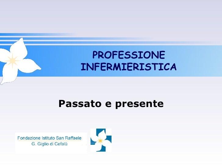 PROFESSIONE   INFERMIERISTICAPassato e presente