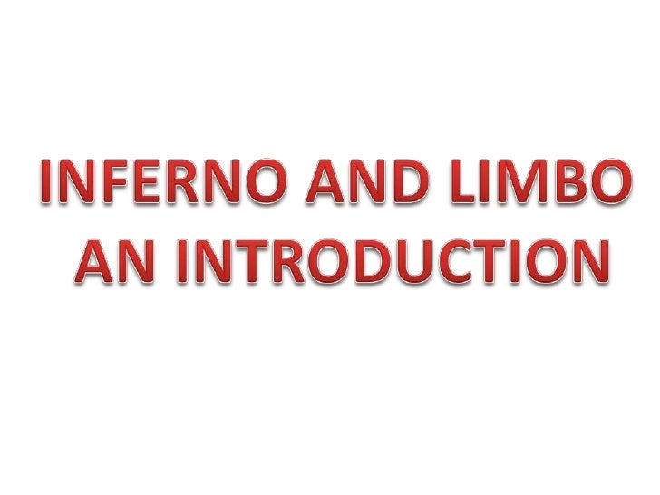 INFERNO AND LIMBO<br /> AN INTRODUCTION<br />