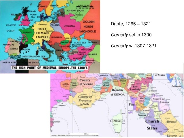 Dante, 1265 – 1321 Comedy set in 1300 Comedy w. 1307-1321