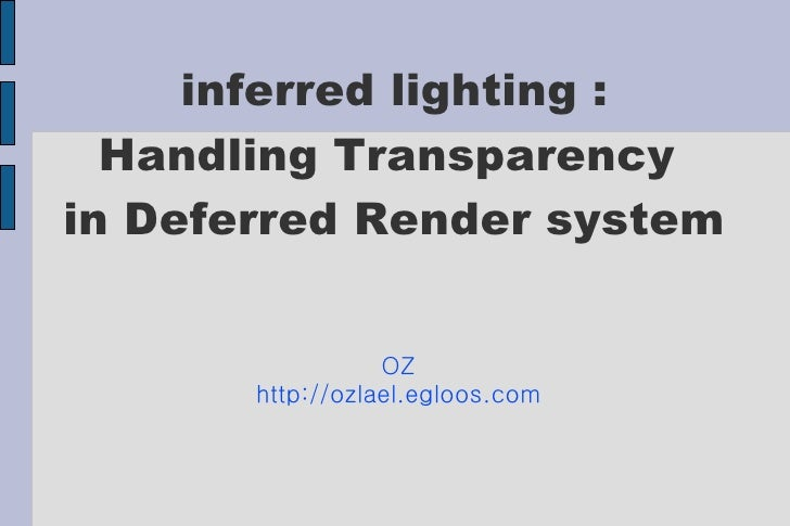 inferred lighting :   Handling Transparency in Deferred Render system                     OZ        http://ozlael.egloos.c...