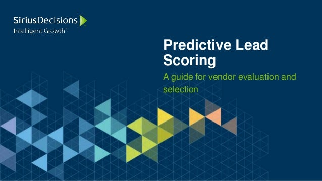 Predictive Lead  Scoring  A guide for vendor evaluation and  selection  1