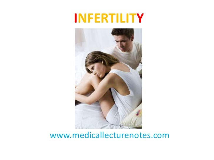 INFERTILITYwww.medicallecturenotes.com