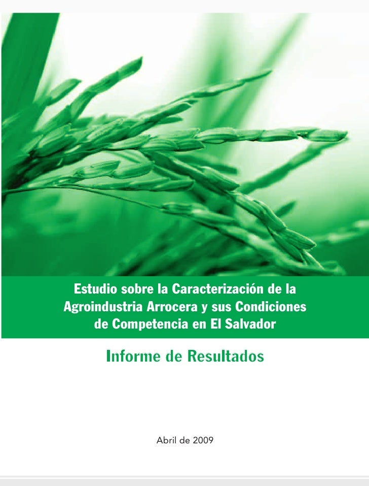 Estudio sobre la Caracterización de laAgroindustria Arrocera y sus Condiciones     de Competencia en El Salvador      Info...