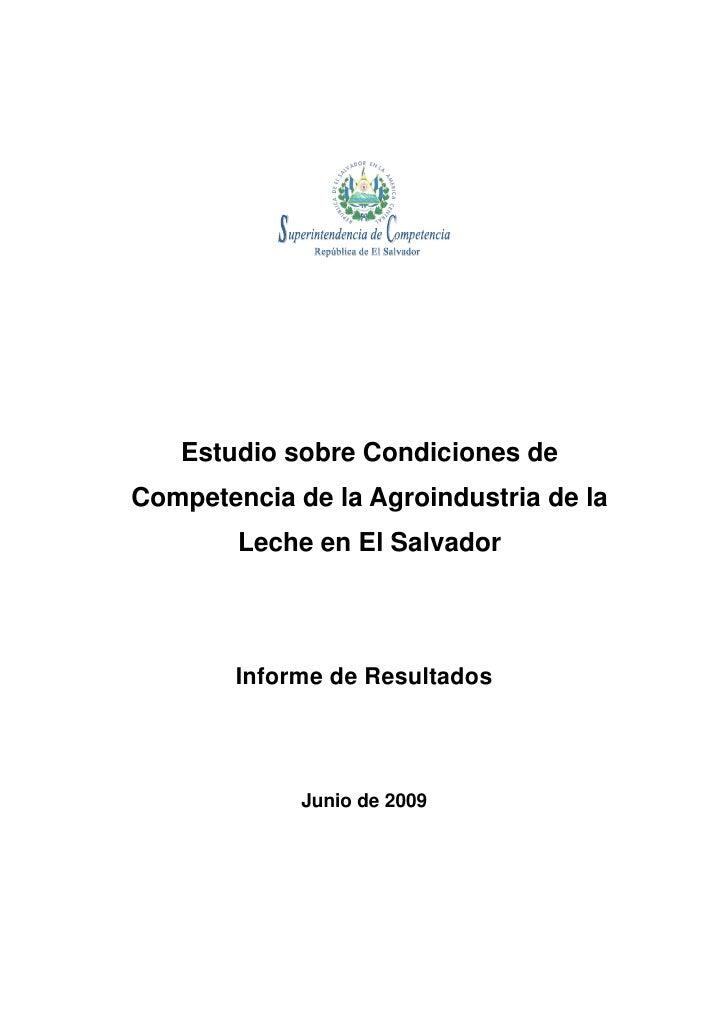 Estudio sobre Condiciones de Competencia de la Agroindustria de la         Leche en El Salvador             Informe de Res...